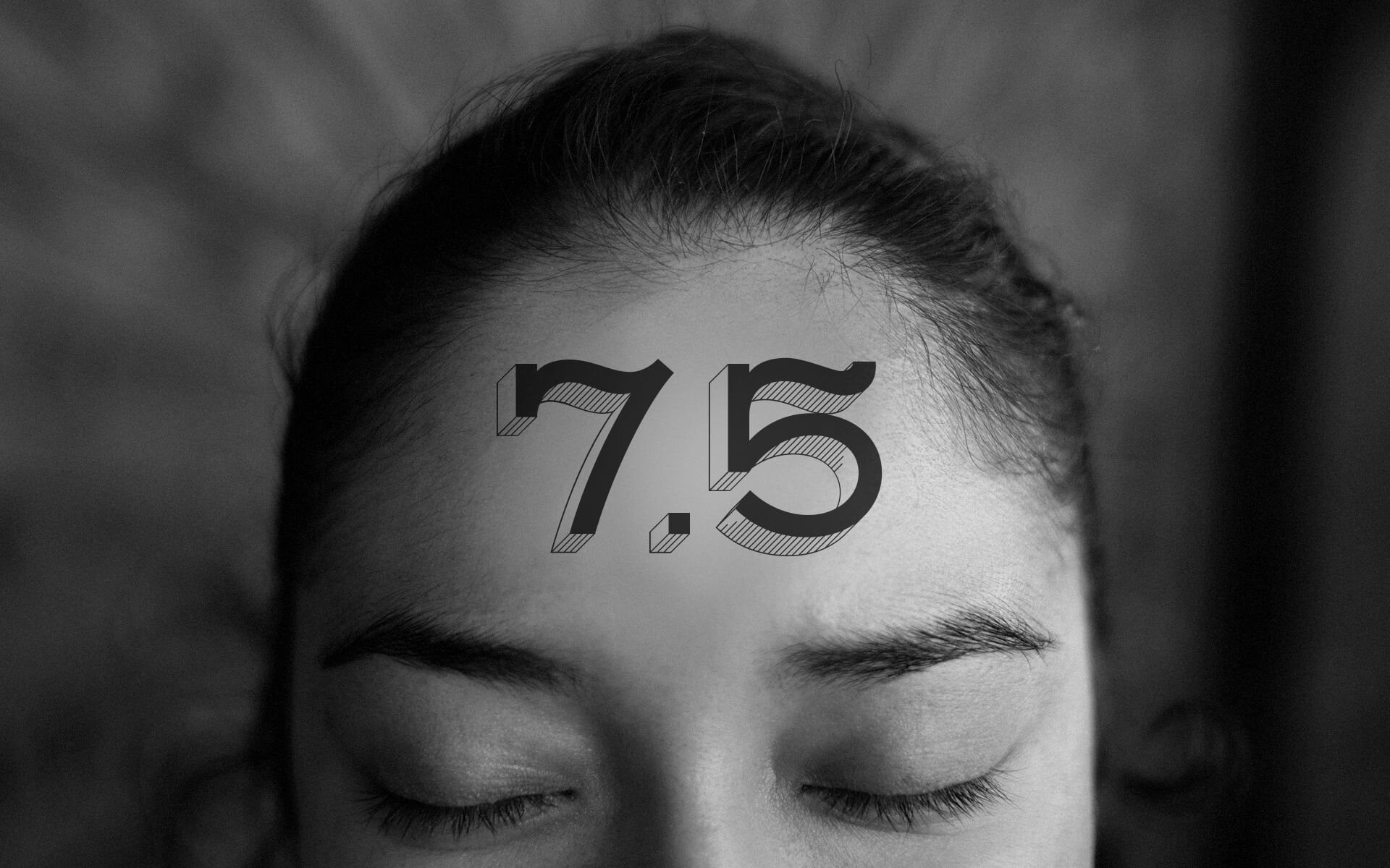 The number 7.5 is displayed on persons forehead